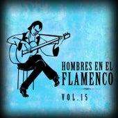Hombres en el Flamenco Vol.15 (Edición Remasterizada) by Various Artists