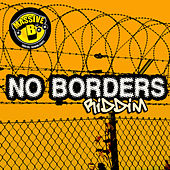 Massive B Presents: No Borders Riddim by Various Artists