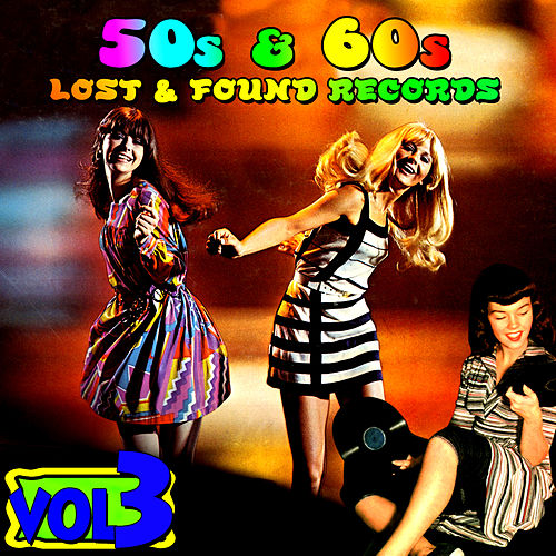 '50s & '60s Lost & Found Records Vol. 3 by Various Artists