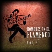 Hombres en el Flamenco Vol.2  (Edición Remasterizada) by Various Artists