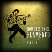 Hombres en el Flamenco Vol.4 (Edición Remasterizada) by Various Artists