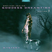 Meritage Healing: Goddess Dreamtime (Mystery), Vol. 3 by Various Artists