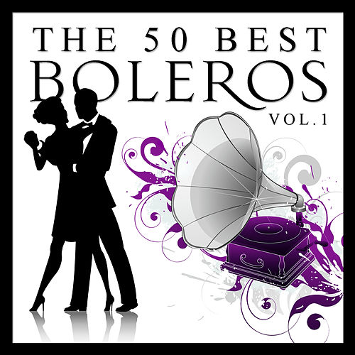 The 50 Best Boleros Vol.1 by Various Artists