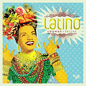 Latino Lounge Deluxe by Various Artists