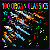 100 Organ Classics by Various Artists