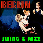 Berlin Swing & Jazz by Various Artists