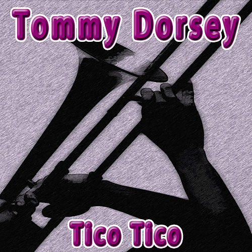Tico Tico by Tommy Dorsey