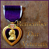 Remember Our Veterans by Various Artists