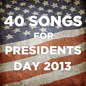 40 Songs for Presidents Day 2013 by Various Artists