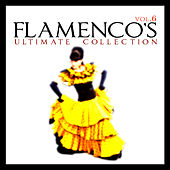 Flamenco's Ultimate Collection Vol. 6 by Various Artists