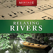 Meritage Relaxation: Relaxing Rivers by Various Artists