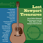 Lost Newport Treasures: Never Before Released Performances from the 1968, 1969 and 1970 Newport Folk Festivals by Various Artists