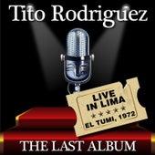 Tito Rodríguez - Live In Lima / The Last Album (Live) by Tito Rodriguez