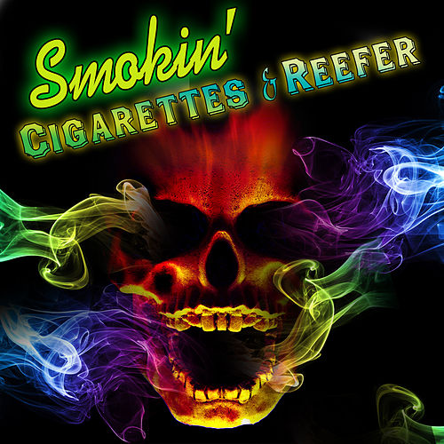 Smokin' - Cigarettes & Reefer by Various Artists
