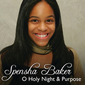 O Holy Night/Purpose by Spensha Baker