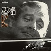 Hear Me Now by Stéphane Grappelli