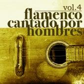 Flamenco Cantado por Hombres Vol.4 (Edición Remasterizada) by Various Artists