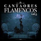 Cantaores Flamencos Vol.5 (Edición Remasterizada) by Various Artists