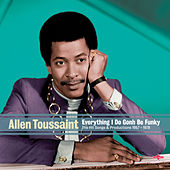 Allen Toussaint - Everything I Do Gonh Be Funky by Allen Toussaint