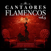Cantaores Flamencos Vol.3 (Edición Remasterizada) by Various Artists