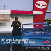 Mr Joe's Jambalaya & Loaded Down With the Blues by Various Artists