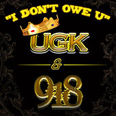 I Don't Owe U by UGK