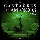 Cantaores Flamencos Vol.4 (Edición Remasterizada) by Various Artists