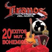 20 Exitos Muy Bohemios by Los Tiranos Del Norte