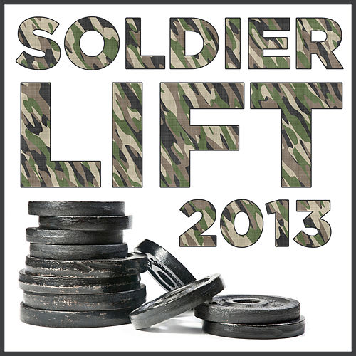 Soldier Lift 2013 by U.S. Drill Sergeant Field Recordings