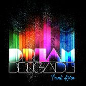 Dream Brigade by Frank Dixon