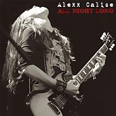 All Night Long by Alexx Calise