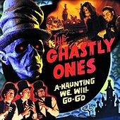 A Haunting We Will Go-Go by The Ghastly Ones