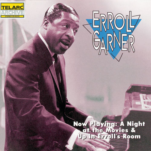 Now Playing: A Night at the Movies/Up in Erroll's Room by Erroll Garner
