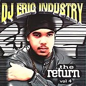 DJ Eric Industry: The Return, Vol. 4 by Various Artists