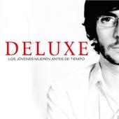 Los Jóvenes Mueren Antes de Tiempo by Deluxe