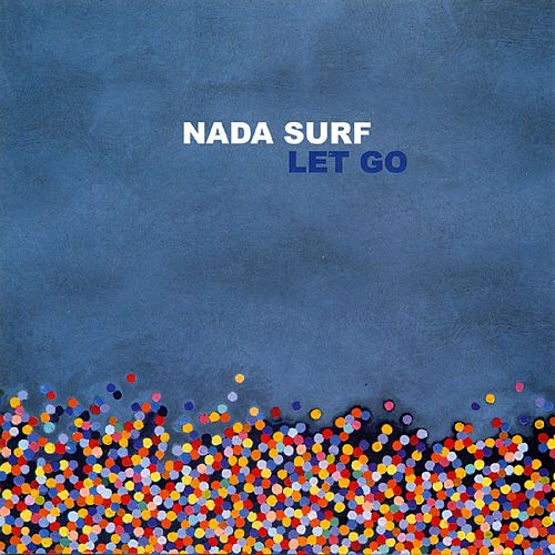 Let Go by Nada Surf