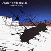 Time Travel Is Lonely by John Vanderslice
