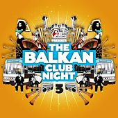 The Balkan Club Night, Vol. 3 by Various Artists