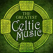 The Greatest Celtic Music by Various Artists