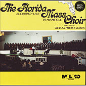 Florida Mass Choir: Recorded Live in Miami, Florida by Florida Mass Choir