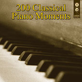 200 Classical Piano Moments by Various Artists