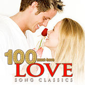 100 Must-Have Love Song Classics by Various Artists