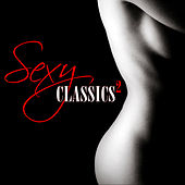 Sexy Classics 2 by Various Artists