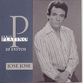 Serie Platino: 20 Exitos by Jose Jose