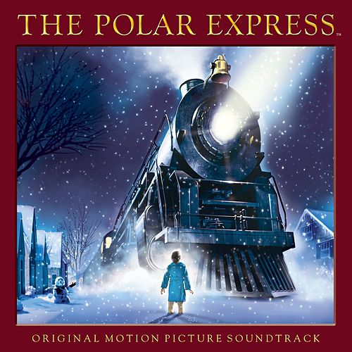 The Polar Express - Original Motion Picture Soundtrack Special Edition by Various Artists
