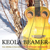 Kahikina O Ka Hau (The Coming of The Snow) by Keola Beamer