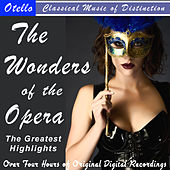 The Wonders of the Opera - The Greatest Highlights von Various Artists