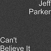 Can't Believe It by Jeff Parker