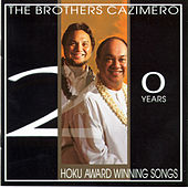 20 Years of Hoku Award Winning Songs by The Brothers Cazimero