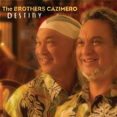 Destiny by The Brothers Cazimero